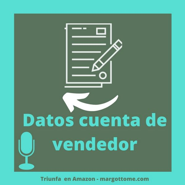 Datos necesarios para crearme una cuenta de Amazon Seller
