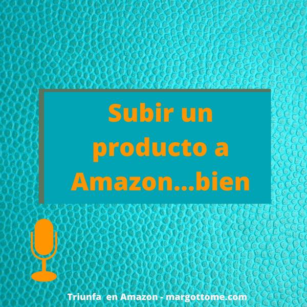 Cómo Publicar producto en Amazon correctamente